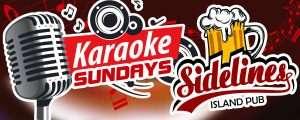 Karaoke Sundays at Sidelines Island Pub @ Sidelines Island Pub